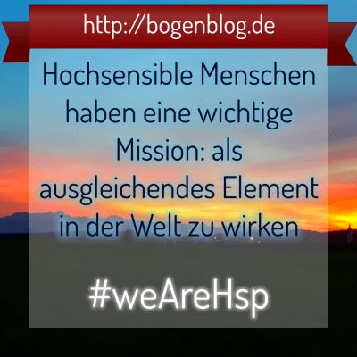 [EHSP 007] – #weAreHsp – Unsere Mission als hochsensibler Mensch