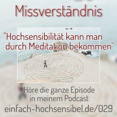 [EHSP 029] Missverständnis: Hochsensibilität durch Meditation