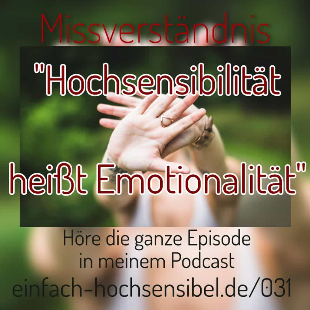 Missverständnis: Hochsensibilität heißt Emotionalität