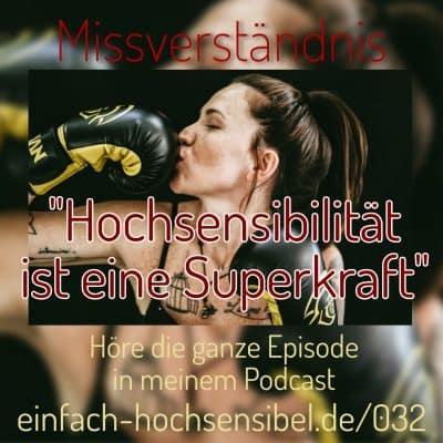 [EHSP 032] Missverständnis: Hochsensibilität als Superkraft