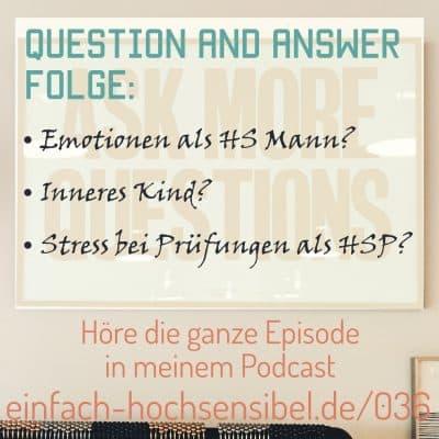 [EHSP 036] Q&A Folge: Emotionen als Mann, inneres Kind und Stress bei Prüfungen