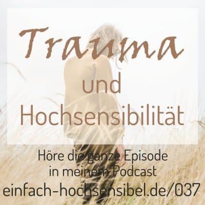 [EHSP 037] Trauma und Hochsensibilität