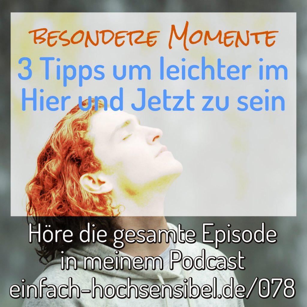 3 Tipps um leichter im Hier und Jetzt zu sein - besondere Momente als HSP genießen