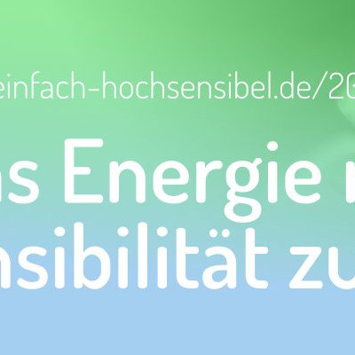 [EHSP 201] Was Energie mit Hochsensibilität zu tun hat