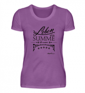 """T-Shirt """"Das Leben ist die Summe all unserer Entscheidungen"""" Albert Camus"""