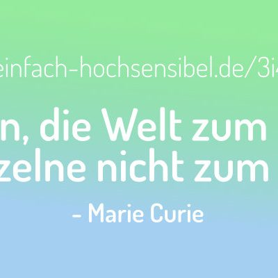 Man kann nicht hoffen, die Welt zum Besseren zu wenden, wenn sich der Einzelne nicht zum Besseren wendet. - Marie Curie